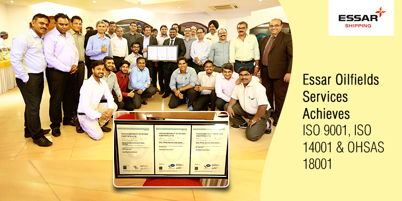 Essar Oilfield Services accredited with latest standards of ISO and OHSAS certification